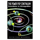 The Power Pop Continuum Countdown to Armageddon 9781403328212 Book