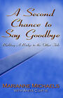 A Second Chance to Say Goodbye by Marianne Michaels (Paperback, 2002)