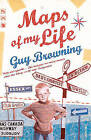 Maps of My Life by Guy Browning (Paperback, 2009)