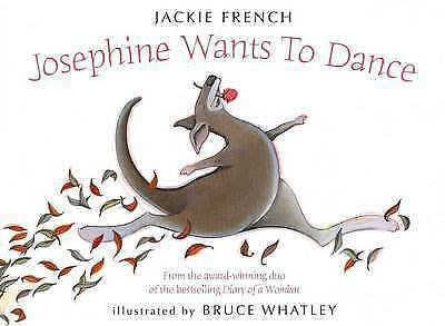 1 of 1 - New - Josephine Wants to Dance Paperback -Jackie French Bruce Whatley Paperback
