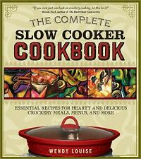 The Complete Slow Cooker Cookbook: Essential Recipes for Hearty and-ExLibrary