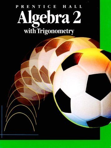 Algebra 2 with Trigonometry by Prentice-Hall Staff (1997, Hardcover,  Student Edition of Textbook)