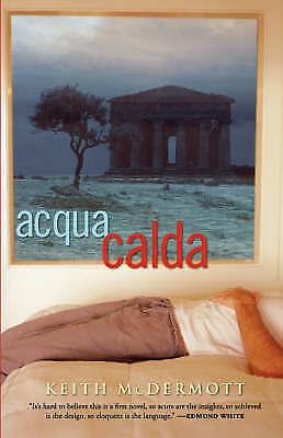 Acqua Calda: A Novel, McDermott, Keith, New Book