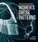 Seventeenth-Century Women's Dress Patterns: Bk. 1 by V & A Publishing (Hardback, 2011)