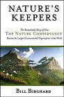 Nature's Keepers: The Remarkable Story of How the Nature Conservancy Became the Largest Environmental Organization in the World by Birchard (Hardback, 2005)