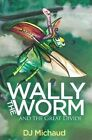 Wally the Worm and the Great Divide by Dj Michaud (Paperback / softback, 2015)