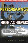 Peak Performance Principles: For High Achievers by John R. Noe (Paperback, 2006)