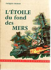 L'ETOILE DU FOND DES MERS, par Jacques CHABAR, Coll CARAVELLES Editions FLEURUS