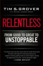 Relentless : From Good to Great to Unstoppable by Tim S. Grover (2014, Paperback)