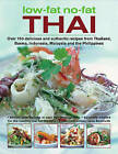 Low-fat No-fat Thai: Over 150 Delicious and Authentic Recipes from Thailand, Burma, Indonesia, Malaysia and the Philippines by Jane Bamforth (Hardback, 2006)