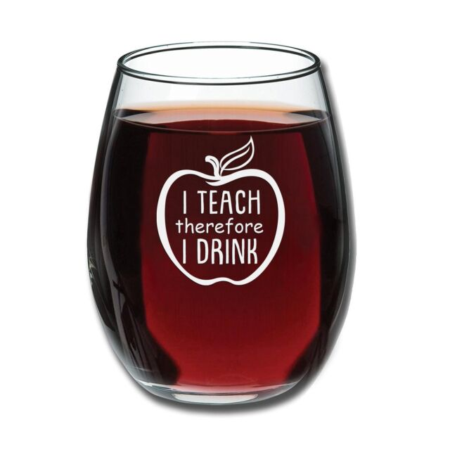 c4892d88a98 I Teach Therefore I Drink - Funny Stemless Wine Glass 15 oz - Gift for  Teacher for sale online