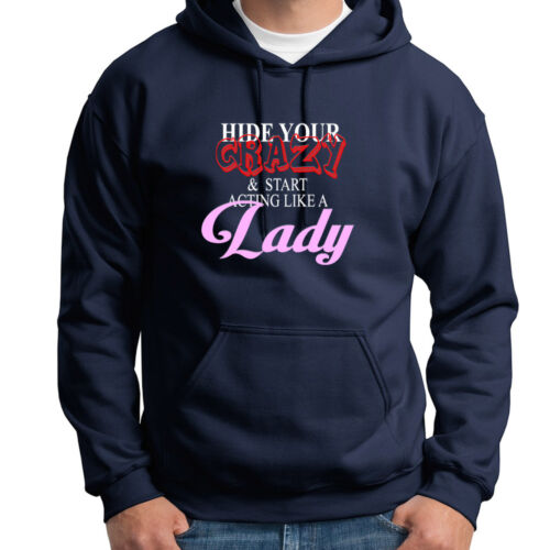 Hide Your Crazy And Start Acting Like A Lady Miranda Lambert Hoodie Sweatshirt