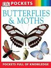 Pocket Guides: Butterflies and Moths : Pockets Full of Knowledge by Barbara Taylor and Dorling Kindersley Publishing Staff (2004, Paperback)
