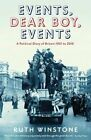 Events, Dear Boy, Events: A Political Diary of Britain 1921 to 2010 by Ruth Winstone (Paperback, 2014)