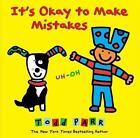 It's Okay to Make Mistakes von Todd Parr (2014, Gebundene Ausgabe)