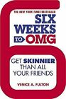 Six Weeks to OMG: Get Skinnier Than All Your Friends by Venice A Fulton (Paperback / softback, 2013)