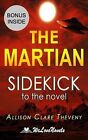 The Martian: Sidekick to the Andy Weir Novel by Welovenovels, Allison Clare Theveny (Paperback / softback, 2015)