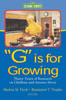 G is for Growing: Thirty Years of Research on Children and  Sesame Street by Taylor & Francis Inc (Hardback, 2001)
