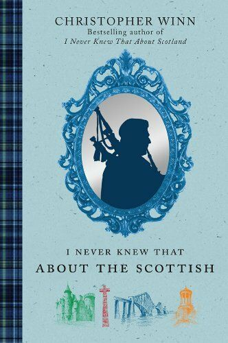 1 of 1 - I Never Knew That About the Scottish By Christopher Winn