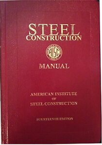 aisc steel construction manual 2011 14th ed hardcover rh ebay com AISC Steel Construction Manual 15th AISC Steel Construction Manual 15th