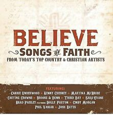 BELIEVE: SONGS OF FAITH CD! W/KENNY CHESNEY~CARRIE UNDERWWOD~JOSH BATES! VG