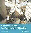 Paolo Portoghesi: The Architecture of Listening by Gangemi (Paperback, 2014)