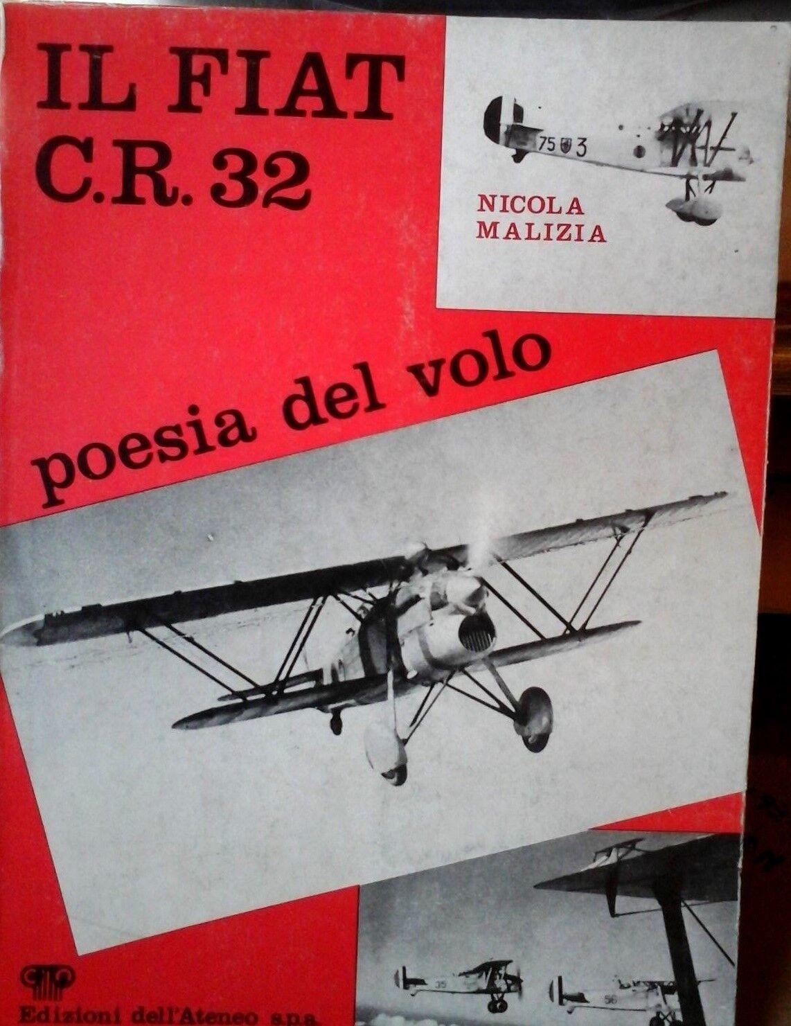 IL FIAT C.R.32 -POESIA DEL VOLO- BY NICOLA MALIZIA- EDIZIONI DELL'ATENEO;