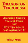 Dragon on Terrorism: Assessing China's Tactical Gains and Strategic Losses Post-September 11 by Mohan Malik (Paperback / softback, 2004)