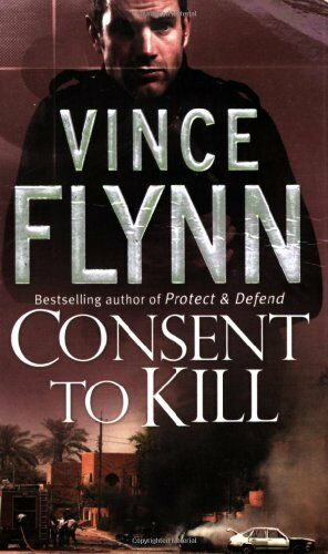 Consent to Kill By Vince Flynn. 9781416502685