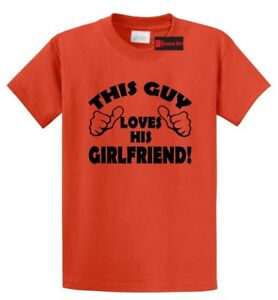 This Guy Loves His Girlfriend T Shirt Cute Valentine S Day Gift