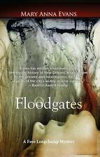 Floodgates (Faye Longchamp Mysteries (Hardcover)), Mary Anna Evans, Good Conditi