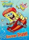 Extreme Team! (Spongebob Squarepants) by Golden Books (Paperback / softback, 2017)