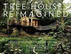 Tree Houses Reimagined: Luxurious Retreats for Tranquility and Play by Blue Forest, E. Ashley Rooney (Hardback, 2016)
