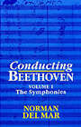 Conducting Beethoven: Volume 1: The Symphonies by Norman Del Mar (Paperback, 1992)