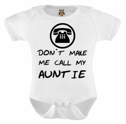 Personalised Baby Vest Bodysuit Funny Humorous Don/'t Make Me Call My Auntie Gift