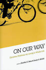 On Our Way: Christian Practices for Living a Whole Life by Upper Room Books (Paperback / softback, 2010)
