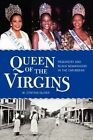 Queen of the Virgins: Pageantry and Black Womanhood in the Caribbean by M Cynthia Oliver (Paperback / softback, 2013)