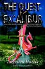 The Quest for Excalibur 9781418435233 by Angelica Harris Book