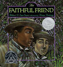 The Faithful Friend by Brian Pinkney, Robert D. San Souci (Other book format, 1995)