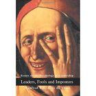 Leaders Fools and Impostors Essays on The Psychology of Leadership 0595289622