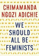 We Should All Be Feminists by Chimamanda Ngozi Adichie (2015, Paperback)