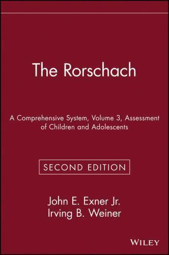 Wiley Series on Personality Processes: The Rorschach Vol  3 : A  Comprehensive System - Assessment of Children and Adolescents Volume 3 by  Irving B