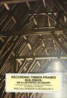 Recording Timber-Framed Buildings: An Illustrated Glossary by N.W Alcock, Council for British Archaeology (Paperback, 1996)