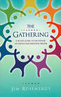 The Gathering: A 40-Day Guide to the Power of Group and Personal Prayer by Jim Rosemergy (Paperback / softback, 2011)