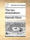 The Two Shoemakers. by Hannah More (Paperback / softback, 2010)