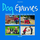 Dog Games: Stimulating Play to Entertain Your Dog and You by Christiane Blenski (Paperback, 2011)