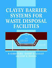 Clayey Barrier Systems for Waste Disposal Facilities by R. Kerry Rowe, J. R. Booker, R. M. Quigley (Paperback, 1997)
