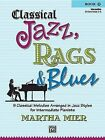 Classical Jazz, Rags & Blues Book 2 Intermediate  : 9 Classical Melodies Arranged in Jazz Syles for Intermediate Pianists by Martha Mier (Paperback / softback)