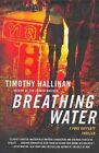 Breathing Water by Timothy Hallinan (Paperback / softback, 2010)
