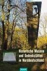Historische Museen und Gedenkstätten in Norddeutschland (2016, Taschenbuch)